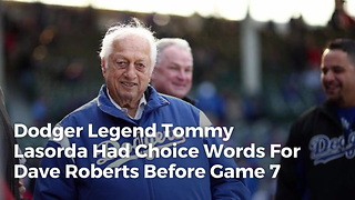Dodger Legend Tommy Lasorda Had Choice Words For Dave Roberts Before Game 7 - Video