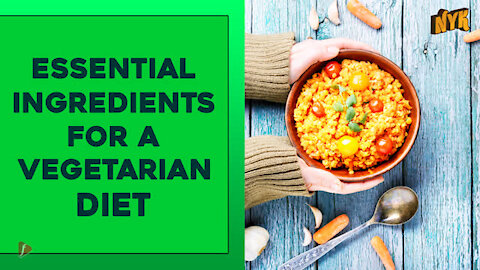 Top 4 Essential Food Ingredients A Vegetarian Diet Must Have