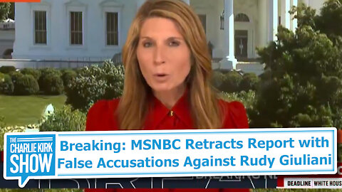 Breaking: MSNBC Retracts Report with False Accusations Against Rudy Giuliani