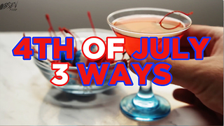 4th of July - 3 Ways - Video