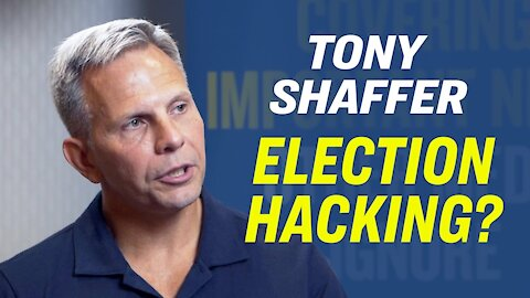 US Digital Voting Systems Are Vulnerable to Hacking—Tony Shaffer, Former Intelligence Operative [Sept 2019] | American Thought Leaders