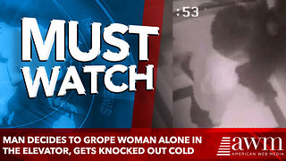 Man Decides To Grope Woman Alone In The Elevator, Gets Knocked Out Cold - Video