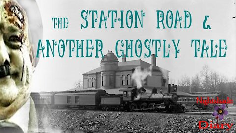The Station Road and Another Ghostly Tale | Nightshade Diary Podcast