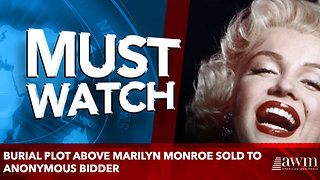 Burial plot above Marilyn Monroe sold to anonymous bidder - Video