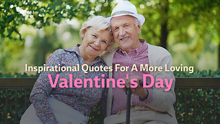 Inspirational Quotes For A More Loving Valentine's Day