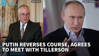 Putin Reverses Course, Agrees To Meet With Tillerson - Video