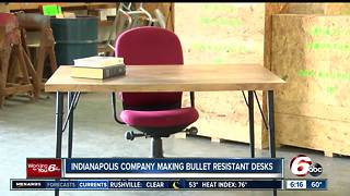 Indianapolis company making bullet resistant desks - Video