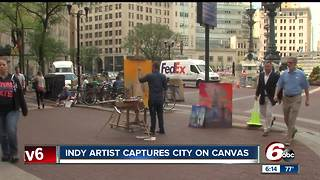 Indy artist captures city on canvas - Video