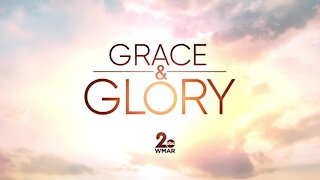 Grace and Glory 4/18/2021