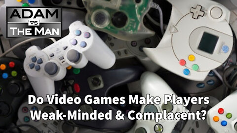 Do Video Games Make Players Weak-Minded & Complacent?