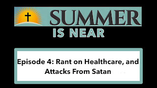 Episode 4: A Rant on Healthcare and Attacks From Satan