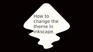 How do you change the theme in inkscape 1.0