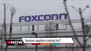Foxconn suppliers will look to set up shop in SE Wisconsin as well.