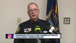 Dearborn Police Chief warns of Momo Challenge consequences