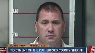 Top Stories of 2016: Rutherford Co. Sheriff Indicited For Fraud - Video