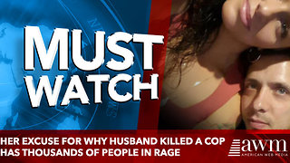 Her Excuse For Why Husband Killed A Cop Has Thousands Of People in rage - Video