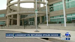 Longmont Police may have your stolen property - Video