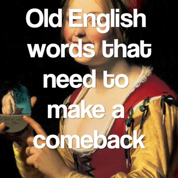 Old English words that need to make a comeback