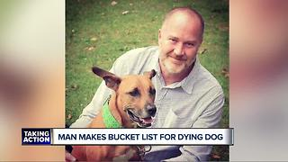 Man makes bucket list for dying dog