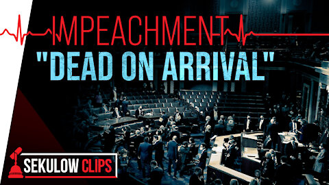 "Impeachment: ""Dead On Arrival"""