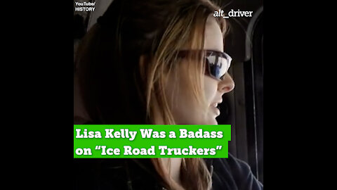 "Lisa Kelly Was a Badass on ""Ice Road Truckers"""