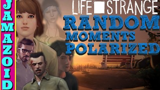 Random Moments In Polarized | Life is Strange - Video