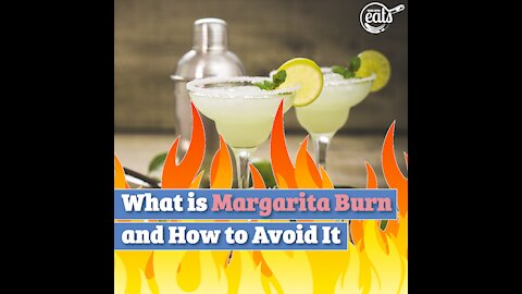 What is Margarita Burn and How to Avoid It