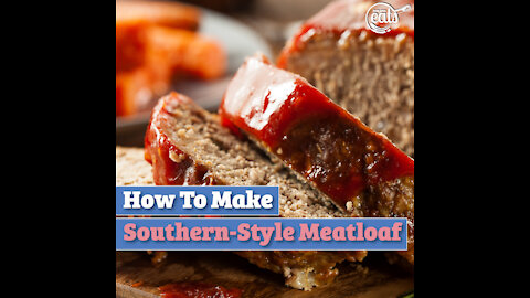 How To Make Southern-Style Meatloaf
