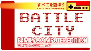 Let's Play Everything: Battle City
