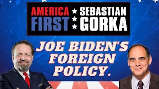 Joe Biden's foreign policy. Jim Carafano with Sebastian Gorka on AMERICA First