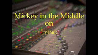 210205 Mickey in the Middle on Lying