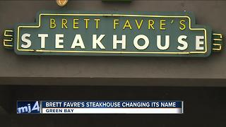 Brett Favre's Steakhouse is changing its name