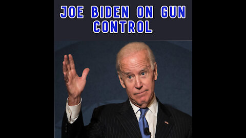 Joe Biden on GUN control