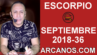 HOROSCOPO ESCORPIO-Semana 2018-36-Del 2 al 8 de septiembre de 2018-ARCANOS.COM - Video