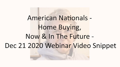 American Nationals - Home Buying, Now & In The Future - Dec 21 2020 Webinar Video Snippet