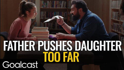 Tough Dad Pushes Daughter Too Far | Inspirational Video | Goalcast