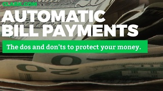 The dos and don'ts of automatic bill pay - Video