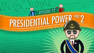 Presidential Powers 2: Crash Course Government #12 - Video