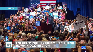 Americans Putting Their Money Behind Trump In 2020 Election - Video