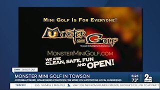 """Monster Mini Golf in Towson says """"We're Open Baltimore!"""""""