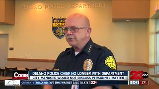 Delano Police Chief out with no explanation