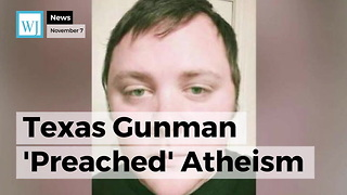 Texas Gunman 'Preached' Atheism - Video