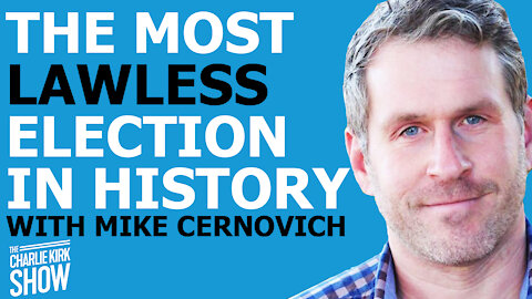 THE MOST LAWLESS ELECTION IN HISTORY WITH MIKE CERNOVICH
