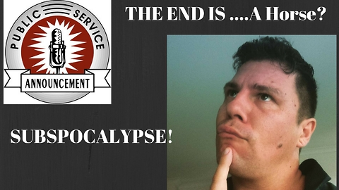 ((((THE SUBPOCALYPSE)))-The End is....