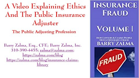 A Video Explaining Ethics and the Public Insurance Adjuster