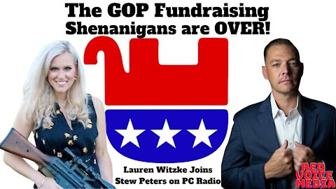 The GOP Fundraising Shenanigans are OVER! Lauren Witzke joins Stew Peters on PC Radio