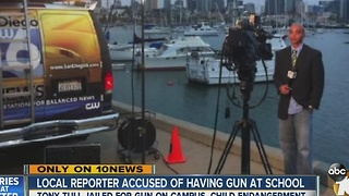 Former San Diego reporter accused of having gun at school