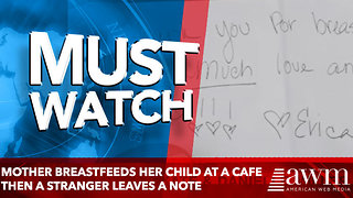 Mother breastfeeds her child at a cafe then a stranger leaves a note - Video