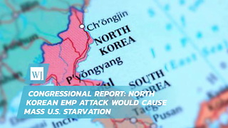 Congressional Report: North Korean EMP Attack Would Cause Mass U.S. Starvation - Video