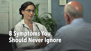 8 Symptoms You Should Never Ignore